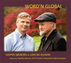 Word'n Global er titlen på et nyt album med superguitaristen Kasper Søeborg og Lars Bo Kujahn.